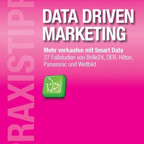 praxistipps data driven marketing - Praxistipps Digital Marketing