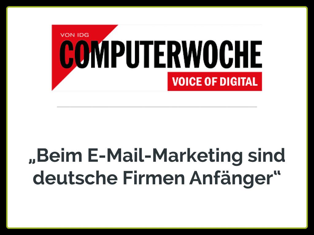 """Computerwoche: """"Beim E-Mail-Marketing sind deutsche Firmen Anfänger"""""""